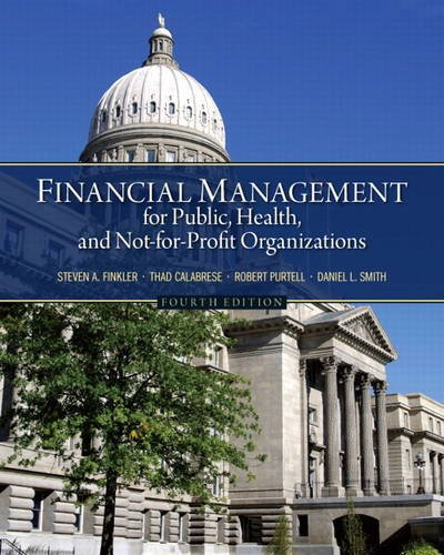 Financial Management for Public, Health, and Not-for-Profit Organizations  4th 2013 (Revised) edition cover