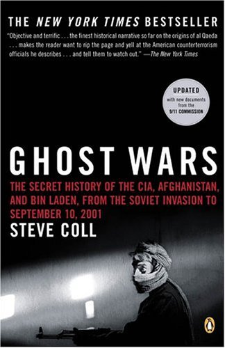 Ghost Wars The Secret History of the CIA, Afghanistan, and Bin Laden, from the Soviet Invasion to September 10 2001  2005 edition cover