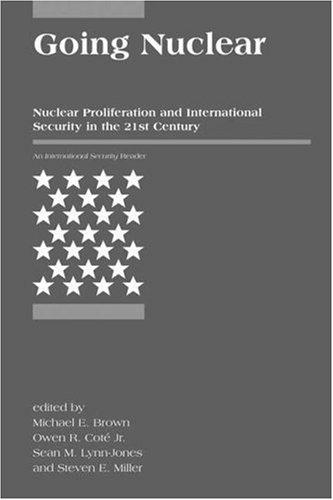 Going Nuclear Nuclear Proliferation and International Security in the 21st Century  2010 edition cover