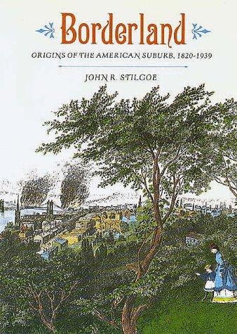 Borderland Origins of the American Suburb, 1820-1939  1990 (Reprint) edition cover