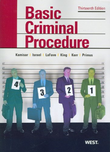 Basic Criminal Procedure Cases, Comments and Questions 13th 2012 (Revised) 9780314911667 Front Cover