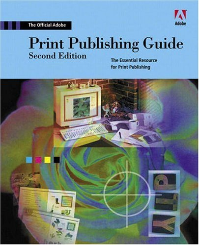 Official Adobe Print Publishing Guide The Essential Resource for Design, Production, and Prepress 2nd 2006 (Revised) edition cover