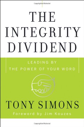Integrity Dividend Leading by the Power of Your Word  2008 edition cover