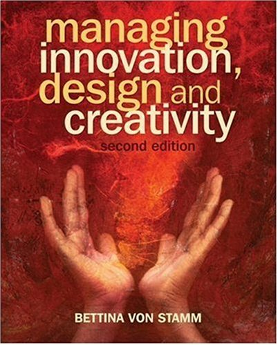 Managing Innovation, Design and Creativity  2nd 2008 edition cover