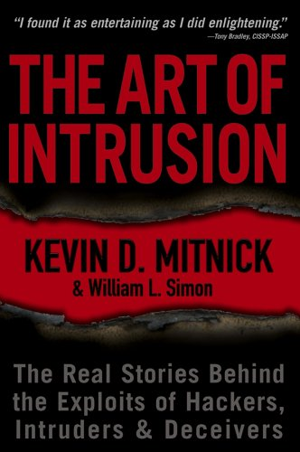 Art of Intrusion The Real Stories Behind the Exploits of Hackers, Intruders and Deceivers  2005 edition cover