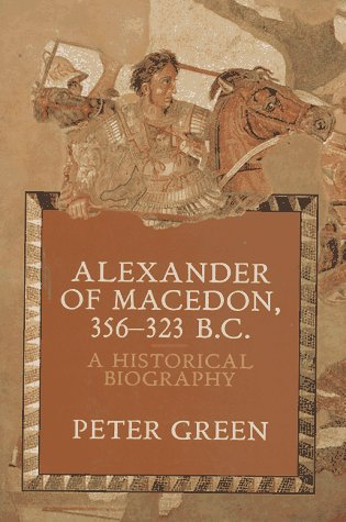 Alexander of Macedon, 356-323 B. C. A Historical Biography  1991 edition cover