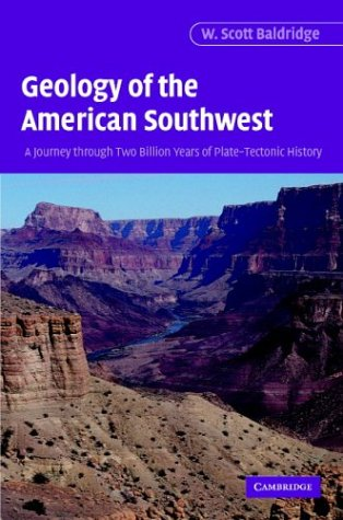 Geology of the American Southwest A Journey Through Two Billion Years of Plate-Tectonic History  2003 edition cover