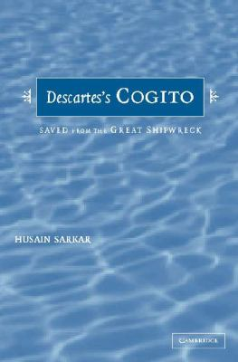 Descartes' Cogito Saved from the Great Shipwreck  2003 9780521821667 Front Cover