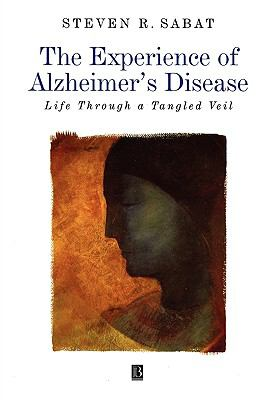 Experience of Alzheimer's Disease Life Through a Tangled Veil  2001 edition cover