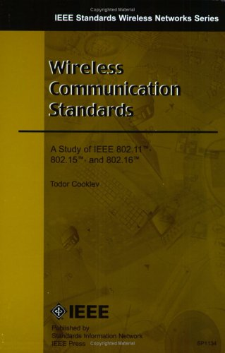Wirless Communication Standards A Study of IEEE 802.11, 802.15, and 802.16  2004 9780738140667 Front Cover
