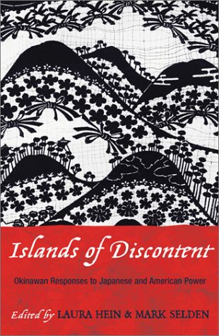 Islands of Discontent Okinawan Responses to Japanese and American Power  2003 9780742518667 Front Cover