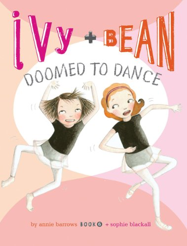 Ivy + Bean Doomed to Dance   2010 edition cover