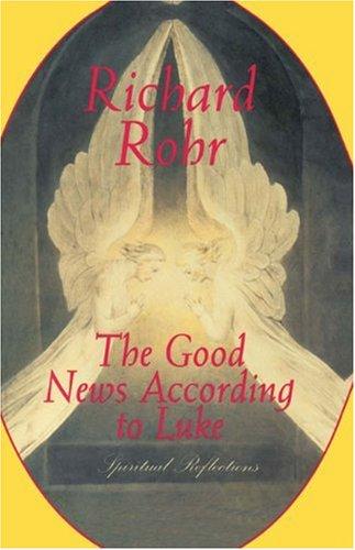 Good News According to Luke Spiritual Reflections N/A edition cover