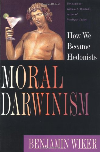 Moral Darwinism How We Became Hedonists  2002 edition cover