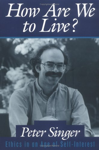 How Are We to Live? Ethics in an Age of Self-Interest N/A 9780879759667 Front Cover