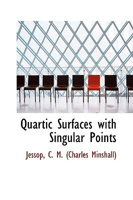 Quartic Surfaces with Singular Points N/A 9781113458667 Front Cover