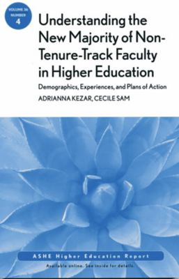 Understanding the New Majority of Non-Tenure-Track Faculty in Higher Education Demographics, Experiences, and Plans of Action 4th 2010 9781118002667 Front Cover