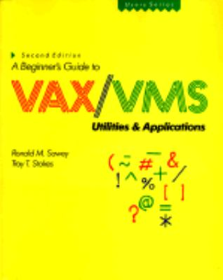 Beginner's Guide to VAX-VMS Utilities and Applications  2nd 9781555580667 Front Cover