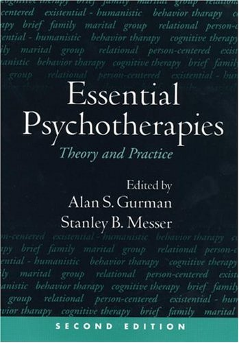 Essential Psychotherapies, Second Edition Theory and Practice 2nd 2003 edition cover