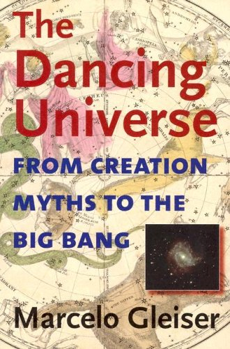Dancing Universe From Creation Myths to the Big Bang N/A edition cover