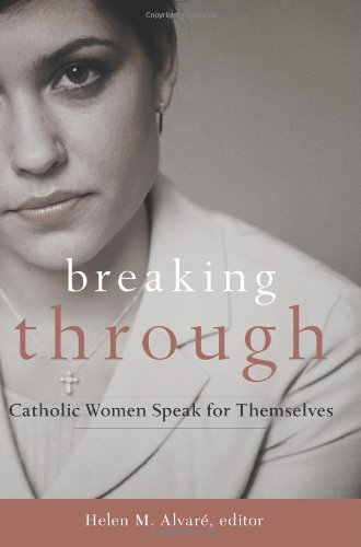 Breaking Through: Catholic Women Speak for Themselves N/A edition cover