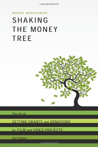 Shaking the Money Tree, 3rd Edition The Art of Getting Grants and Donations for Film and Video 3rd 2010 9781932907667 Front Cover