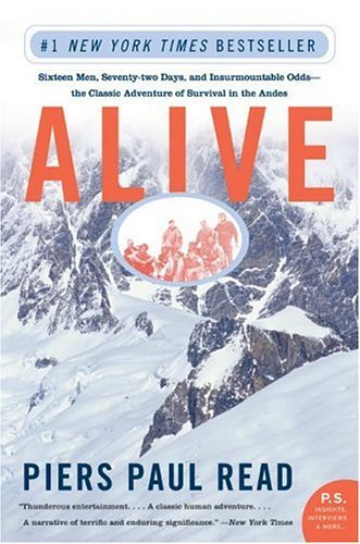Alive Sixteen Men, Seventy-Two Days, and Insurmountable Odds--The Classic Adventure of Survival in the Andes  2005 edition cover