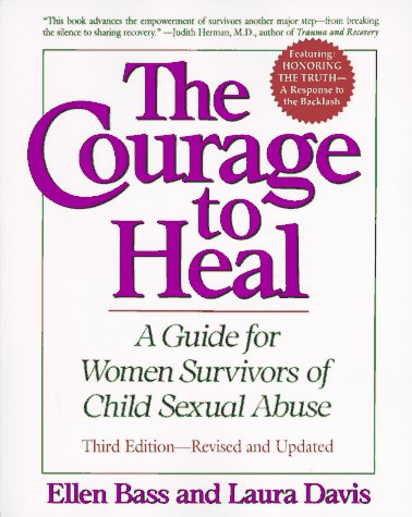 Courage to Heal A Guide for Women Survivors of Child Sexual Abuse 3rd 1994 (Revised) edition cover