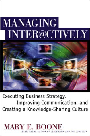 Managing Interactively Executing Business Strategy, Improving Communication, and Creating a Knowledge-Sharing Culture  2001 9780071358668 Front Cover