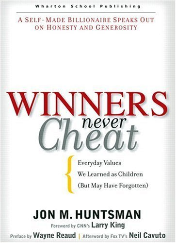 Winners Never Cheat Everyday Values That We Learned As Children (but May Have Forgotten)  2005 9780131863668 Front Cover