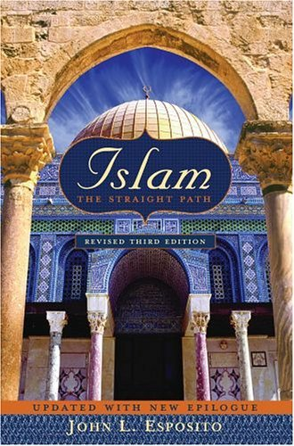 Islam The Straight Path Updated with New Epilogue 3rd 2005 (Revised) edition cover