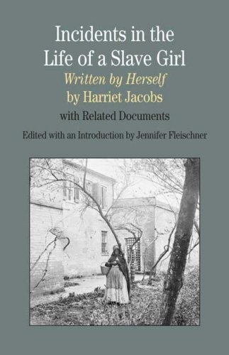 Incidents in the Life of a Slave Girl, Written by Herself With Related Documents  2010 edition cover