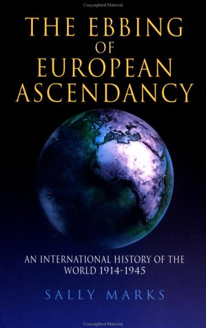 Ebbing of European Ascendancy An International History of the World, 1914-1945  2002 edition cover