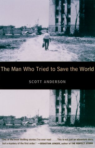 Man Who Tried to Save the World The Dangerous Life and Mysterious Disappearance of an American Hero  2000 edition cover