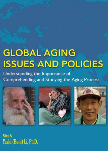 Global Aging Issues and Policies Understanding the Importance of Comprehending and Studying the Aging Process  2013 edition cover