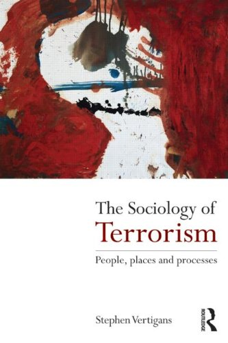 Sociology of Terrorism Peoples, Places and Processes  2011 9780415572668 Front Cover