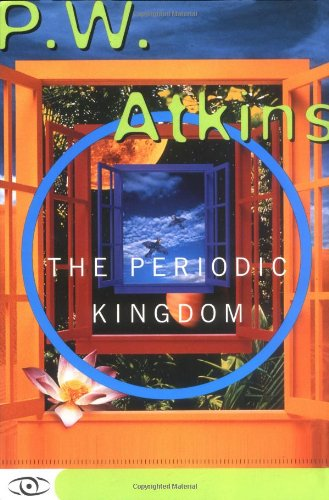 Periodic Kingdom A Journey into the Land of the Chemical Elements N/A edition cover