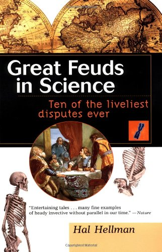 Great Feuds in Science Ten of the Liveliest Disputes Ever  1998 edition cover