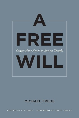 Free Will Origins of the Notion in Ancient Thought  2012 edition cover