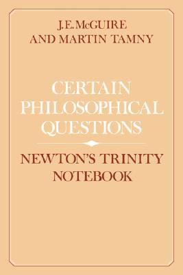 Certain Philosophical Questions Newton's Trinity Notebook N/A 9780521530668 Front Cover