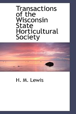 Transactions of the Wisconsin State Horticultural Society:   2008 edition cover
