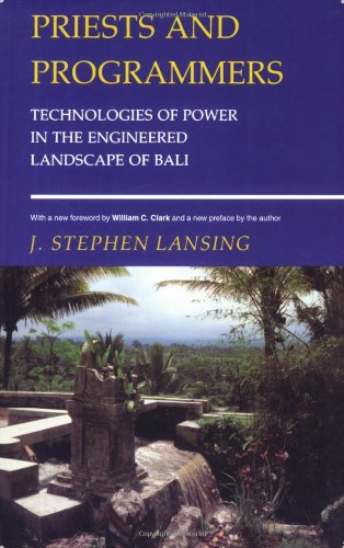 Priests and Programmers Technologies of Power in the Engineered Landscape of Bali  2007 (Revised) edition cover