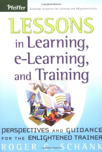 Lessons in Learning, e-Learning, and Training Perspectives and Guidance for the Enlightened Trainer  2005 edition cover