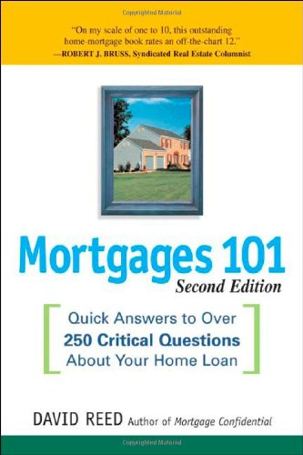Mortgages 101 Quick Answers to over 250 Critical Questions about Your Home Loan 2nd 2008 edition cover