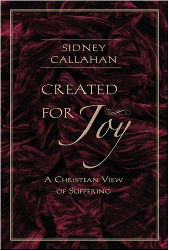 Created for Joy A Christian View of Suffering  2007 edition cover
