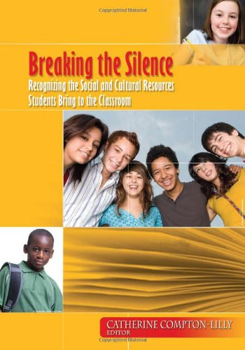 Breaking the Silence Recognizing the Social and Cultural Resources Students Bring to the Classroom  2008 edition cover