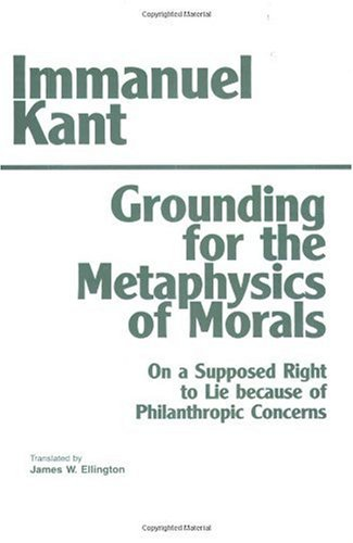 Grounding for the Metaphysics of Morals With a Supposed Right to Lie Because of Philanthropic Concerns 3rd 1993 (Enlarged) edition cover