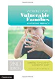 Working with Vulnerable Families A Partnership Approach 2nd 2013 (Revised) 9781107610668 Front Cover