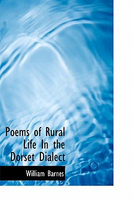 Poems of Rural Life in the Dorset Dialect N/A 9781116645668 Front Cover