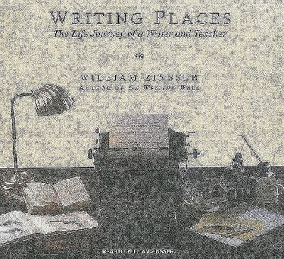 Writing Places: The Life Journey of a Writer and Teacher, Library Edition  2009 9781400142668 Front Cover